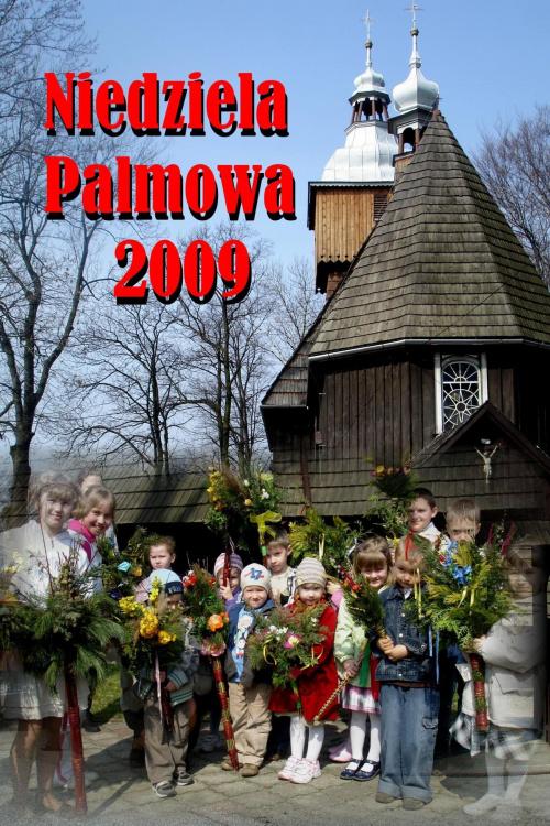 Niedziela Palmowa 2009 #palmy #StaraWieś